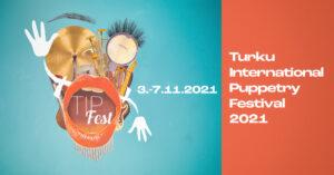 Turku International Puppetry Festivalin ilme vuodelle 2021